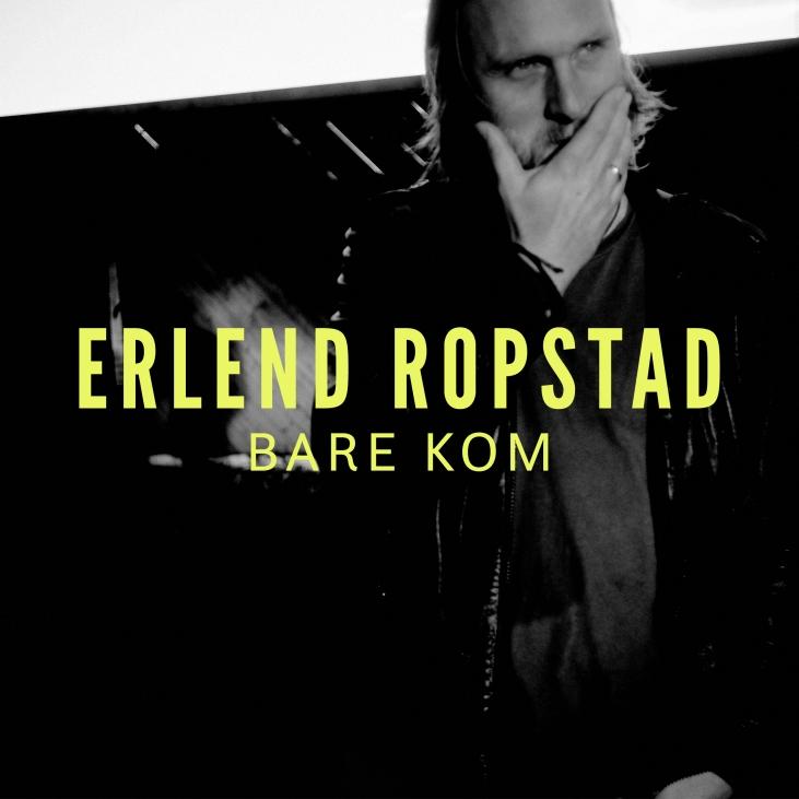 ErlendRopstad-BareKom-Singelcover-2400x2400